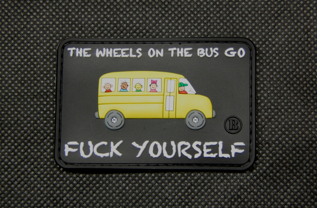 The Wheels On The Bus Go Fuck Yourself 3D PVC Morale Patch