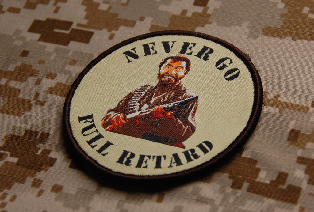 Never Go Full Retard Woven Morale Patch