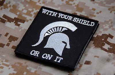 WITH YOUR SHIELD OR ON IT Morale Patch