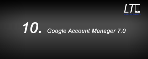 10. Google Account Manager 7.0