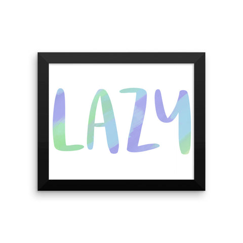 Lazy Framed poster