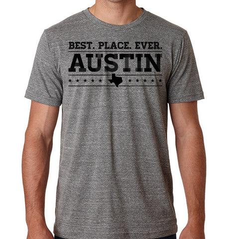 Austin = Best. Place. Ever  // Style 3413 Grey // Austin Texas Shirt