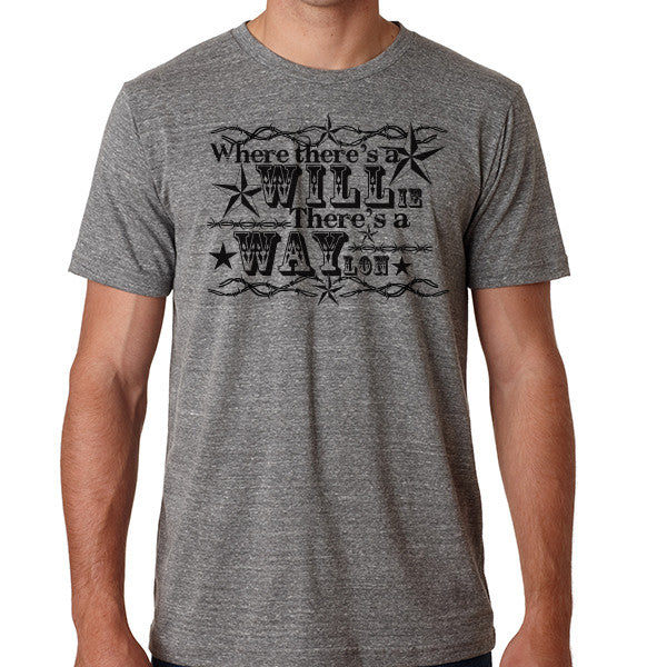 Where There's a WILLie, There's a WAYlon // Style 3413 Grey // Willie Nelson & Waylon Jennings Country Music Shirt