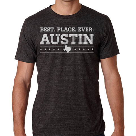 Austin = Best. Place. Ever  // Style 3413 Charcoal // Austin Texas Shirt