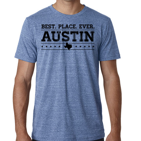 Austin = Best. Place. Ever  // Style 3413 Blue // Austin Texas Shirt