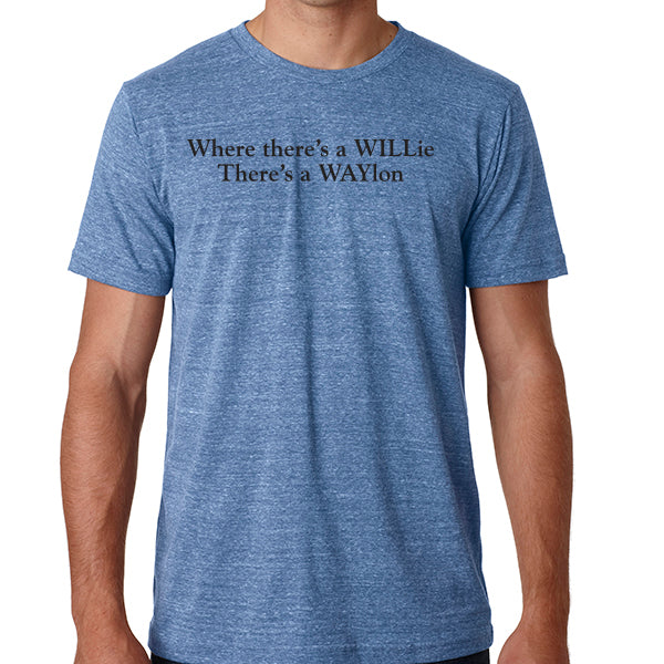 Where There's a WILLie Theres a WAYlon // Willie Nelson & Waylon Jennings Country Music Shirt