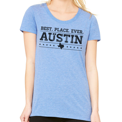 Best. Place. Ever // Style 8413 TriBlend Blue // Austin Texas Shirt