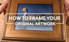 How To Frame Your Original Artwork Easily and Affordably!
