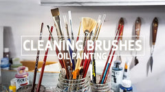 Cleaning Your Oil Painting Brushes - The Best Way To Preserve & Clean