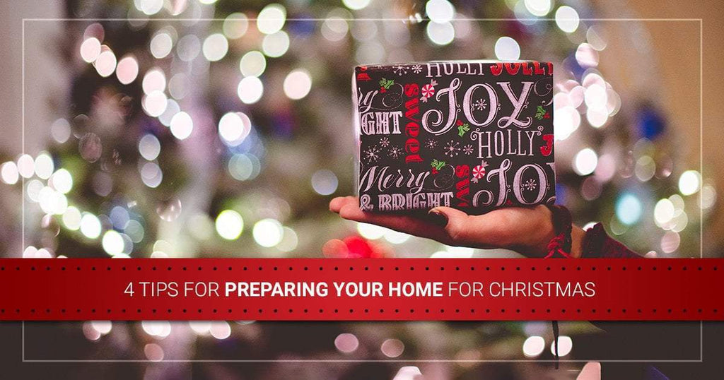 4 Tips for Preparing Your Home for Christmas