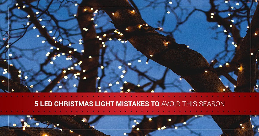 5 LED Christmas Light Mistakes to Avoid This Season