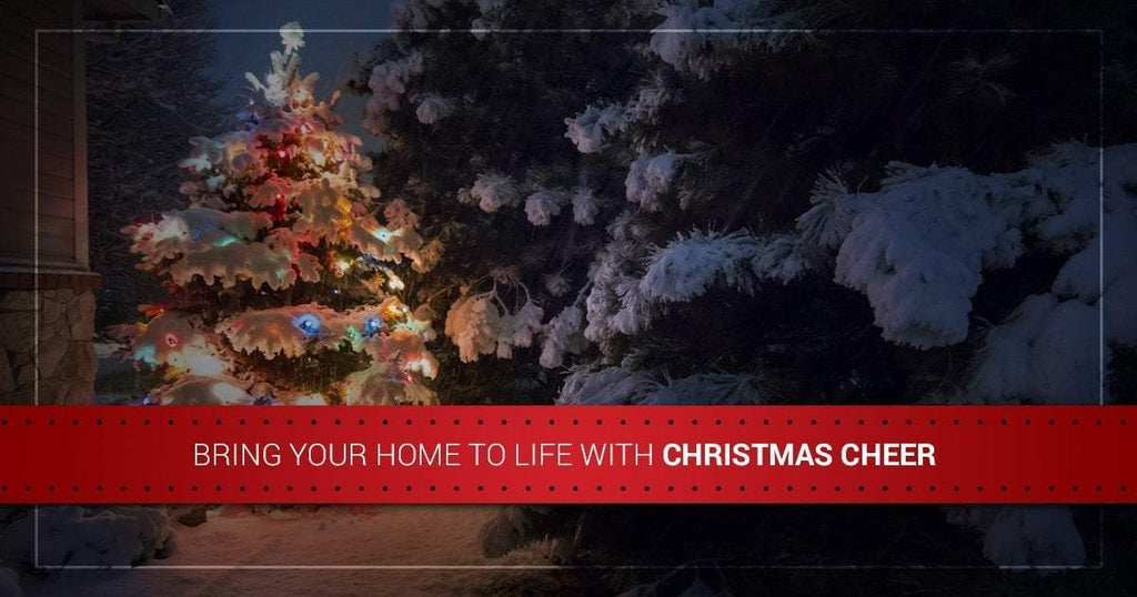 Bring Your Home to Life With Christmas Cheer!