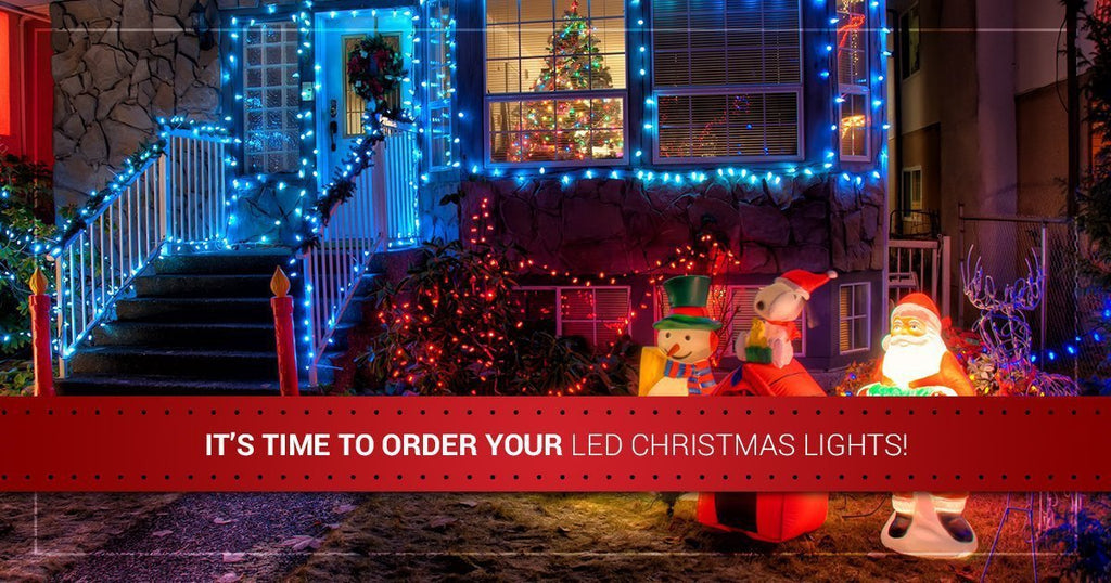 It's Time to Order Your LED Christmas Lights!