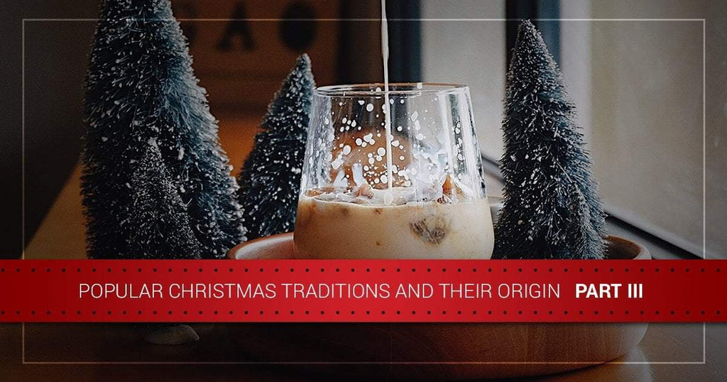 Popular Christmas Traditions and Their Origins — Part III