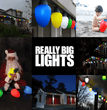 Go Big or Go Home with Really BIG Lights!