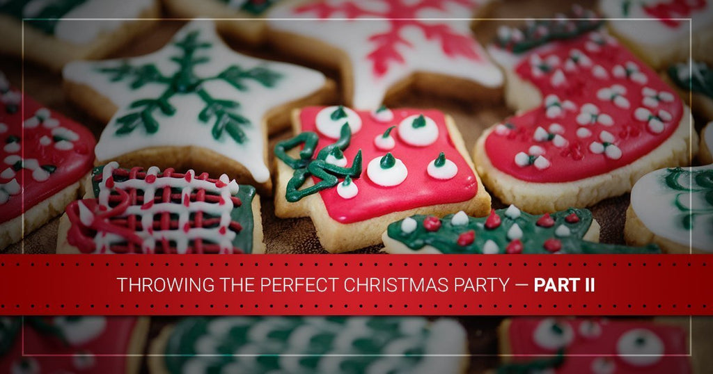 Throwing the Perfect Christmas Party — Part II