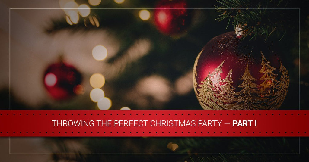 Throwing the Perfect Christmas Party — Part I