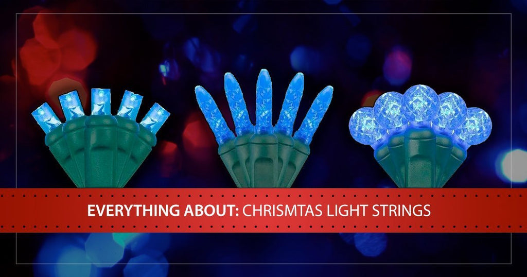Everything You Need To Know About LED Christmas Light Strings