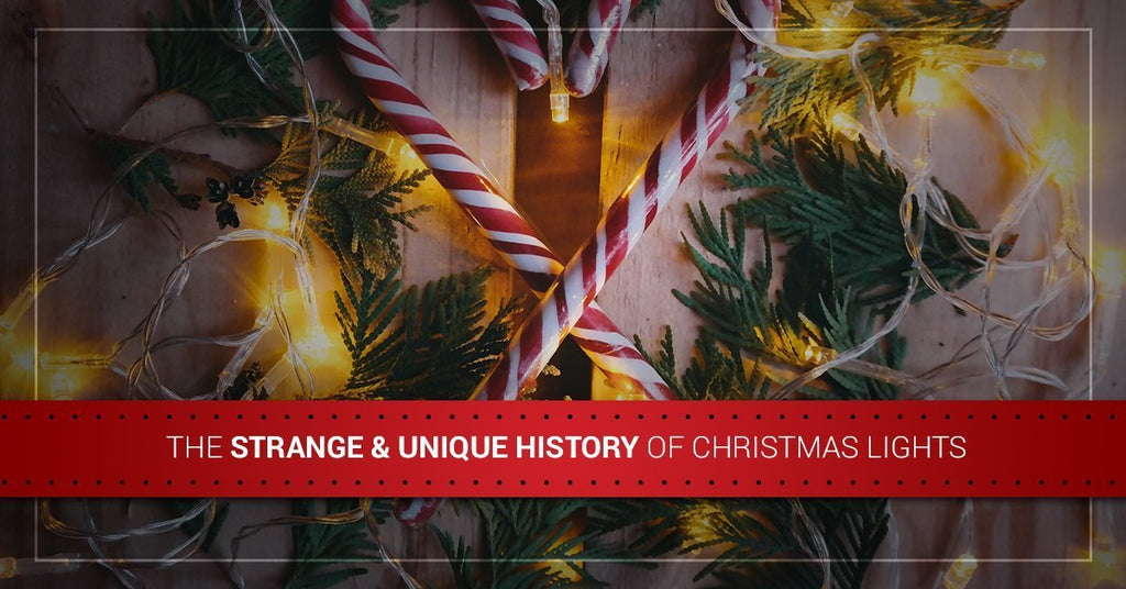 The Strange & Unique History of Christmas Lights