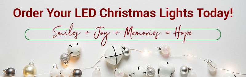 "A banner reading ""Order your LED Christmas Lights Today! Smiles + Joy + Memories = Hope"""