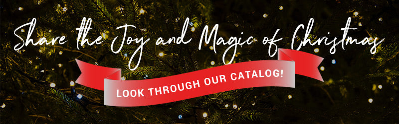 "Banner reading ""Share the Joy and Magic of Christmas, Look Through Our Catalog!"""