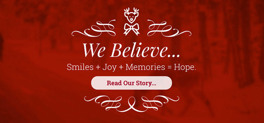We believe in hope. Read Our Story...