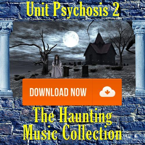 Haunting Music - Unit Psychosis 2 Halloween Music and Sound Effects