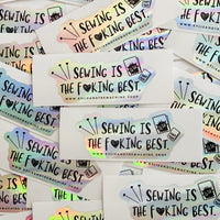 """SEWING IS THE F*CKING BEST"" Holographic Sticker - Kylie And The Machine"