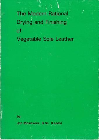 The Modern Rational Drying and Finishing of Vegetable Sole Leather