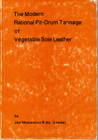 The Modern Rational Pit-Drum Tannage of Vegetable Sole Leather