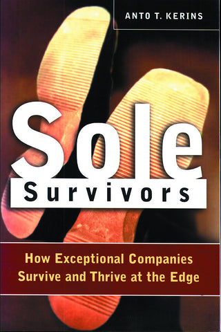 Sole Survivors: How Exceptional Companies Survive at the Edge