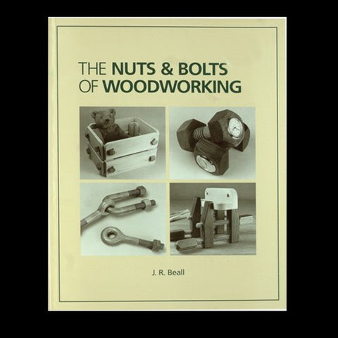 Beall the Nuts and Bolts of Woodworking Book