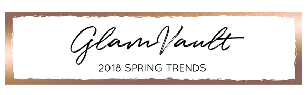 2018 Spring Trends