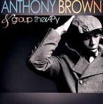 Anthony Brown & group therAPy by Anthony Brown CD New Sealed