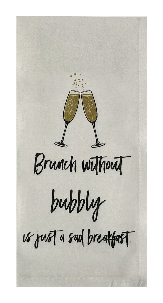 Brunch Without Bubbly Is Just A Sad Breakfast.