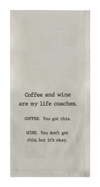 Coffee and Wine Are My Life Coaches.