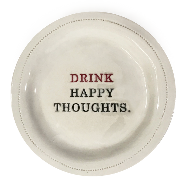 Drink Happy Thoughts.