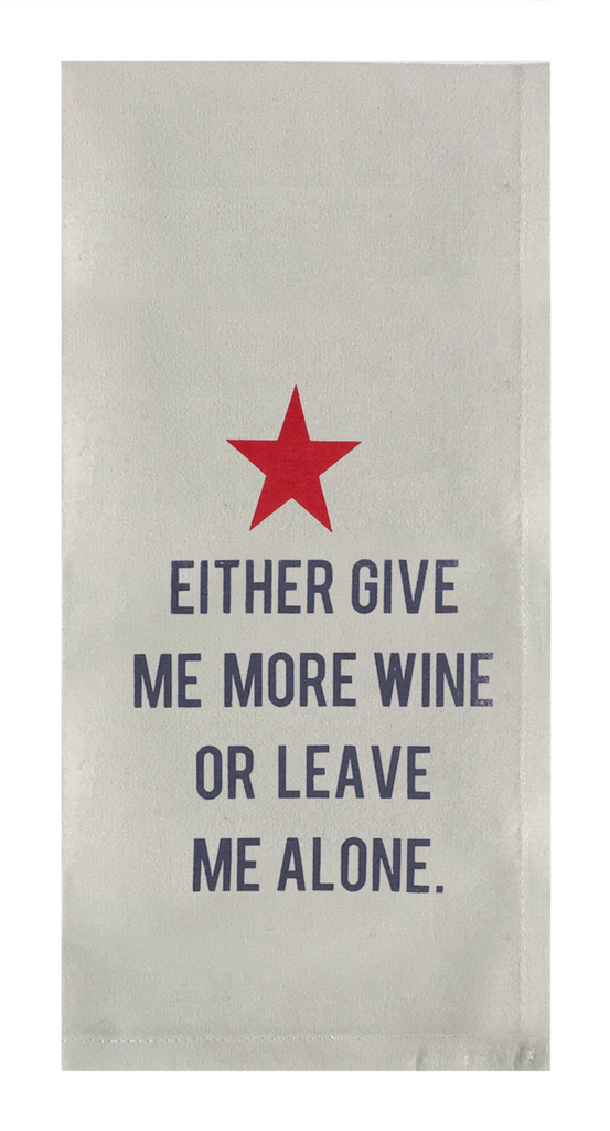 Either Give Me More Wine or Leave Me Alone.