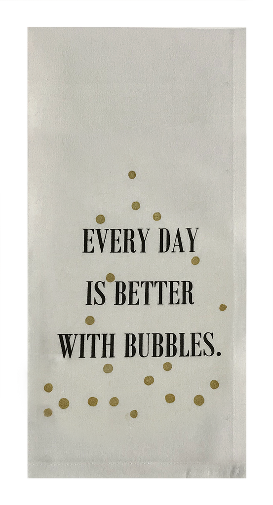 Everyday Is Better With Bubbles.