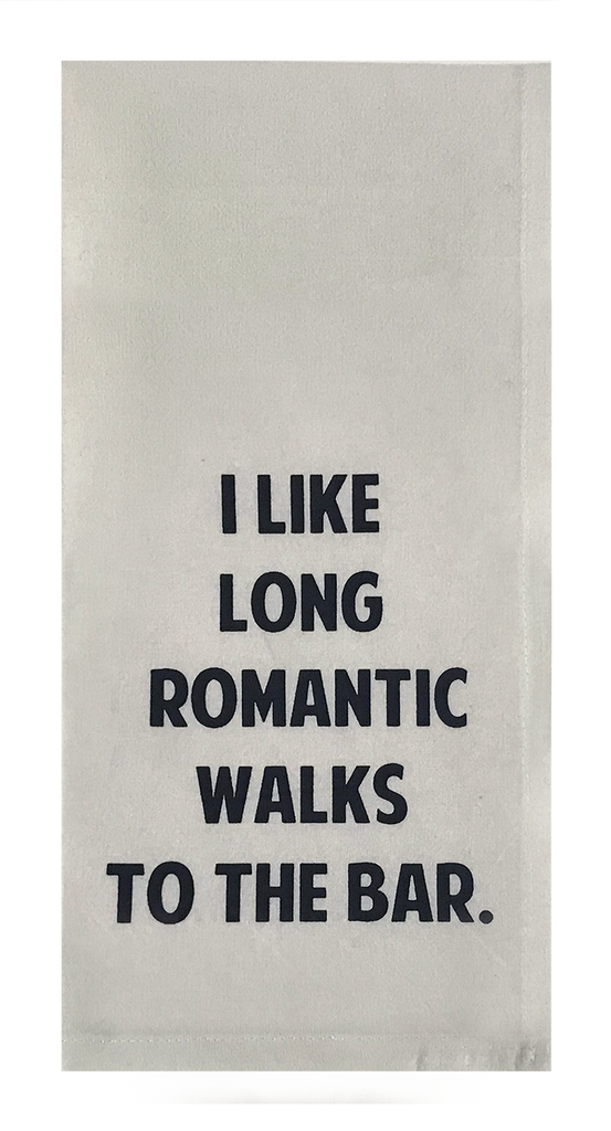 I Like Long Romantic Walks to The Bar.