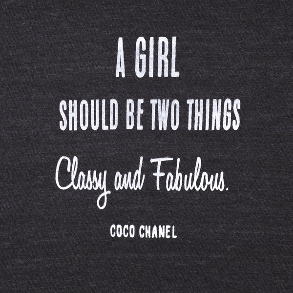 A Girl Should be Two Things, Classy and Fabulous.