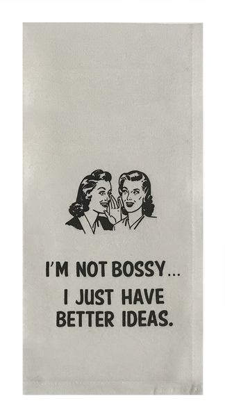 I'm Not Bossy... I Just have Better Ideas