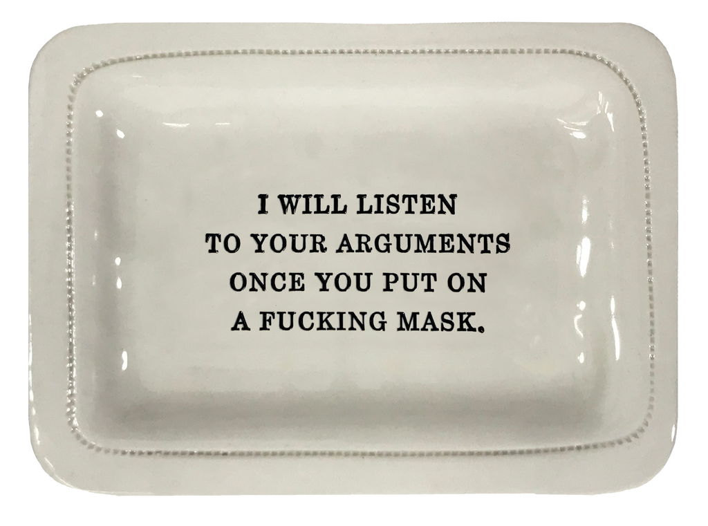 I Will Listen To Your Arguments Once You Put On A Fucking Mask