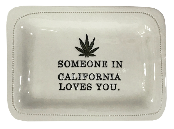 CUSTOM - Someone In California Loves You.- 4x6 Porcelain Dish