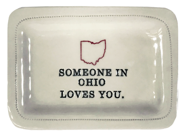 CUSTOM - Someone In OhioLoves You.- 4x6 Porcelain Dish