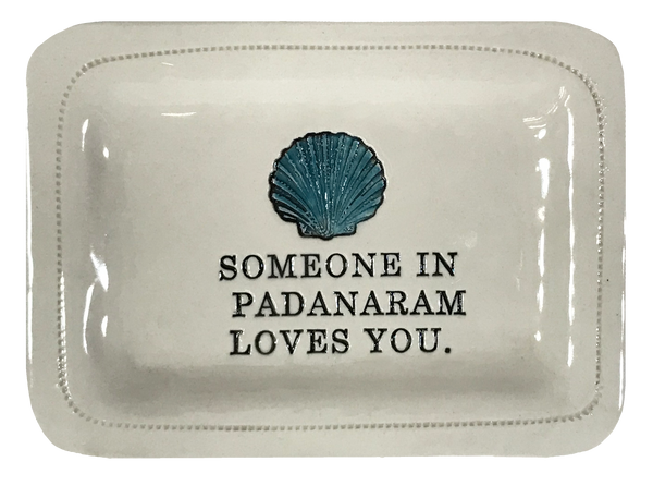 CUSTOM- Someone In Padanaram Loves You. 4x6 Porcelain Dish
