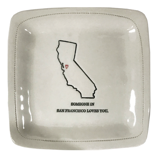 CUSTOM - Someone in San Francisco Loves You. - 6x6 Porcelain Dish