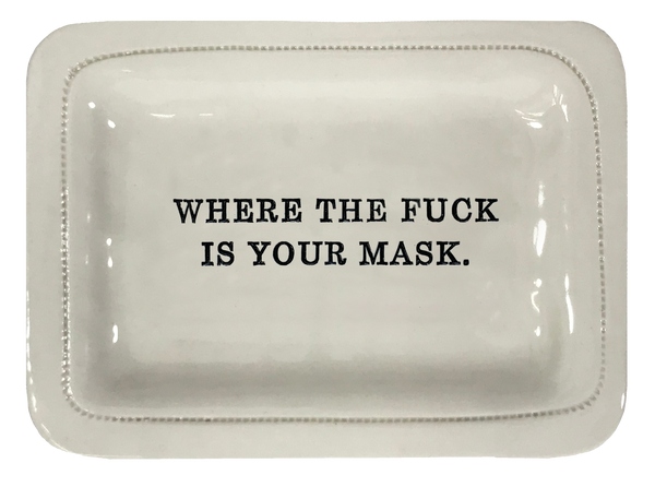 Where The Fuck Is Your Mask.