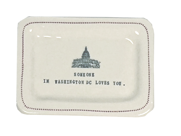 CUSTOM - Someone in Washington DC Loves You. - 4x6 Porcelain Dish