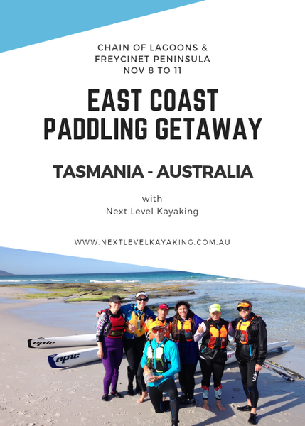 East Coast Tasmania Paddling Getaway Next Level Kayaking Hobart Chain of Lagoons Freycinet Peninsula Australia